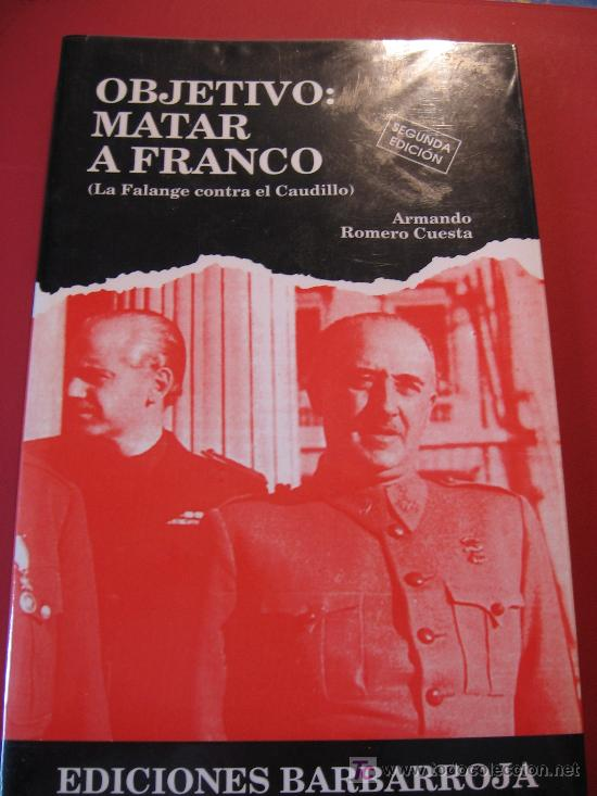OBJETIVO MATAR A FRANCO (Militar - Libros y Literatura Militar)