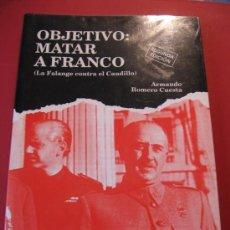 Militaria: OBJETIVO MATAR A FRANCO. Lote 25232924
