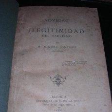 Militaria: D. MIGUEL SANCHEZ, NOVEDAD E ILEGITIMIDAD DEL CARLISMO, MADRID IMP, E. DE LA RIVA, 1886. Lote 9243795