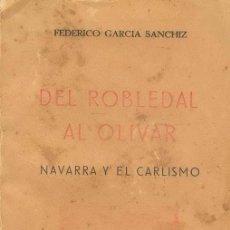 Militaria: 1939 DEL ROBLEDAL AL OLIVAR NAVARRA Y EL CARLISMO. Lote 27215285