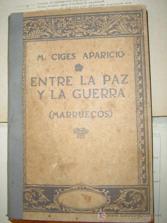 1912 ENTRE LA PAZ Y LA GUERRA (MARRUECOS) (Militar - Libros y Literatura Militar)
