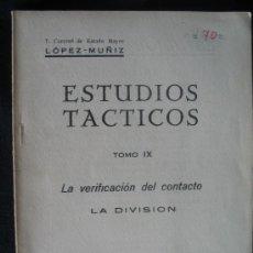 Militaria: ESTUDIOS TACTICOS - LA VERIFICACION DEL CONTACO - LA DIVISION TOMO IX. Lote 6587741