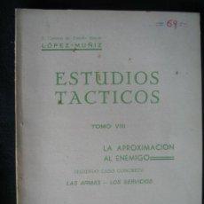 Militaria: ESTUDIOS TACTICOS - LA APROXIMACION AL ENEMIGO TOMO VIII. Lote 6587800