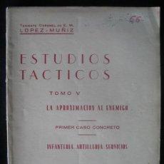 Militaria: ESTUDIOS TACTICOS - LA APROXIMACION AL ENEMIGO - TOMO V. Lote 6587829