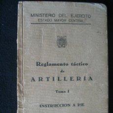Militaria: REGLAMENTO TACTICO DE ARTILLERIA - INSTRUCCION A PIE - TOMO I. Lote 6599694