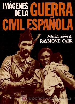 IMÁGENES DE LA GUERRA CIVIL (BARCELONA, 1986) (Militar - Libros y Literatura Militar)