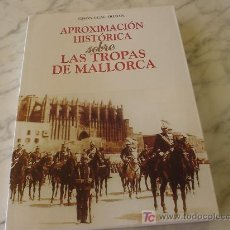 Militaria: APROXIMACION HISTORICA SOBRE LAS TROPAS DE MALLORCA APPROACH HISTORICA ON THE TROOPS OF MAJORCA . Lote 26561516