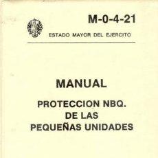 Militaria - PROTECCION NBQ DE LAS PEQUEÑAS UNIDADES - 25079978