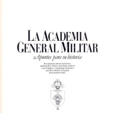 Militaria: JULIO FERRER SEQUERA. LA ACADEMIA GENERAL MILITAR. APUNTES PARA SU HISTORIA. 2 VOLS. MADRID, 1985. Lote 20377441