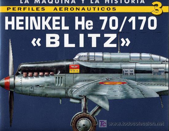 HEINKEL HE 70/170 BLITZ (COLECCIÓN LA MAQUINA Y LA HISTORIA. PERFILES AERONAUTICOS). QUIRÓN (Militar - Libros y Literatura Militar)