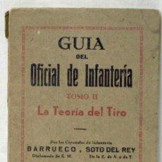 Militaria: GUÍA OFICIAL DE INFANTERÍA TOMO II LA TEORÍA DEL TIRO BARRUECO Y SOTO DEL REY ED GRAN CAPITAN 1945. Lote 8982994