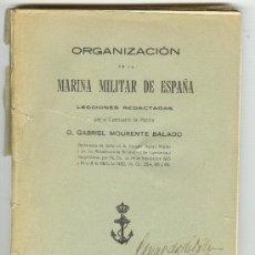 Militaria: ORGANIZACION DE LA MARINA MILITAR DE ESPAÑA COMISARIO DE MARINA MOURENTE 1922 MINISTERIO DE MARINA. Lote 25850136
