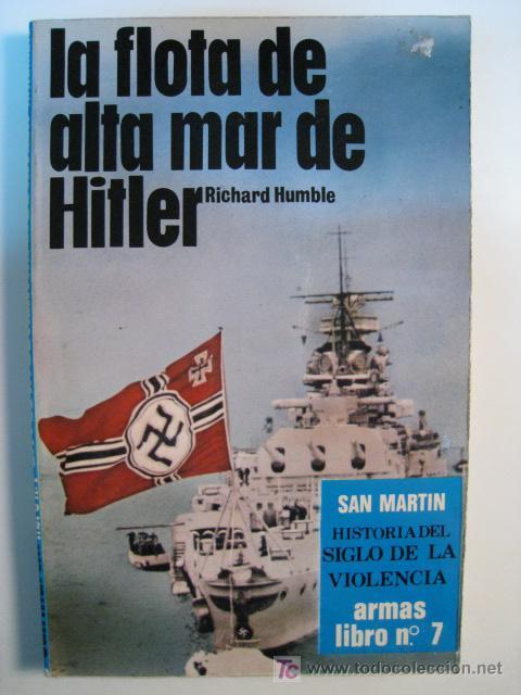 LA FLOTA DE ALTA MAR DE HITLER - SAN MARTIN 1977 (Militar - Libros y Literatura Militar)