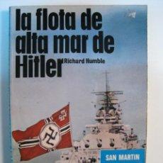 Militaria: LA FLOTA DE ALTA MAR DE HITLER - SAN MARTIN 1977. Lote 9180909