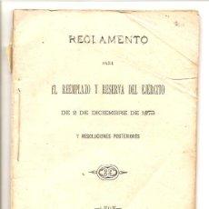 Militaria: REGLAMENTO PARA EL REEMPLAZO Y RESERVA DEL EJERCITO DE 2 DE DICIMEBRE DE 1878 Y RESOLUCIONES POSTERI. Lote 26777483