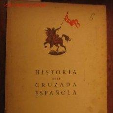 Militaria: HISTORIA DE LA CRUZADA ESPAÑOLA, EDICIONES ESPAÑOLAS SA, MADRID 1940. Lote 2504871