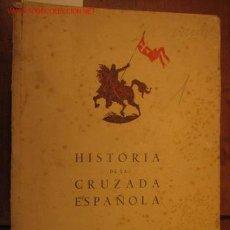 Militaria: HISTORIA DE LA CRUZADA ESPAÑOLA, EDICIONES ESPAÑOLAS SA, MADRID 1939. Lote 2504893