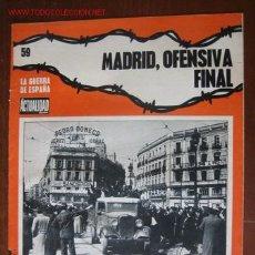 Militaria: LA GUERRA DE ESPAÑA, 59, MADRID, OFENSIVA FINAL. Lote 2512598