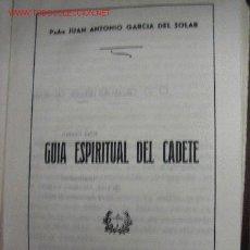 Militaria: GUÍA ESPIRITUAL DEL CADETE, TOLEDO 1958, 550 PÁGINAS. Lote 2978425