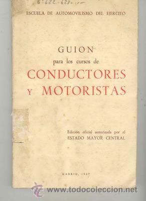 ESCUELA DE AUTOMOVILISMO GUION PARA LOS CURSOS DE CONDUCTORES Y MOTORISTAS (Militar - Libros y Literatura Militar)