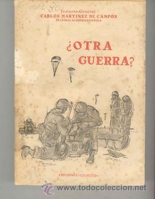 ¿OTRA GUERRA? DEL TTE. GENERAL MARTINEZ CAMPOS DE LA REAL ACADEMIA ESPAÑOLA (Militar - Libros y Literatura Militar)