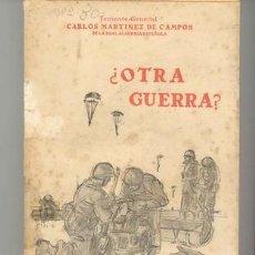 Militaria: ¿OTRA GUERRA? DEL TTE. GENERAL MARTINEZ CAMPOS DE LA REAL ACADEMIA ESPAÑOLA. Lote 208330335