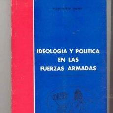 Militaria: IDEOLOGIA Y POLITICA EN LAS FUERZAS ARMADAS DE HILARIO MARTIN JIMENEZ. Lote 22675655