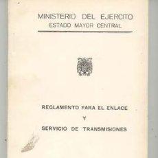 Militaria: REGLAMENTO PARA EL ENLACE Y SERVICIO DE TRANSMISIONES 220 PAGINAS. Lote 22741548