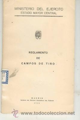 REGLAMENTO DE CAMPOS DE TIRO. (Militar - Libros y Literatura Militar)