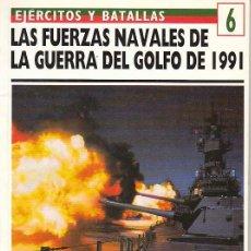 Militaria: LAS FUERZAS NAVALES DE LA GUERRA DEL GOLFO (IRAK) DE 1991, VER ILUSTRACIONES X. Lote 23916466