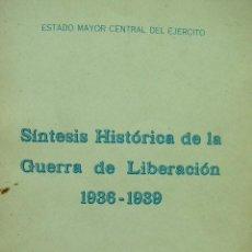 Militaria: GUERRA CIVIL, ESTADO MAYOR DEL EJERCITO, SINTESIS HISTORICA DE LA GUERRA DE LIBERACION. 1936, 1939. Lote 27366768