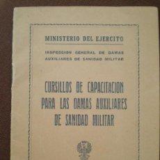 Militaria: CURSILLO DE CAPACITACION PARA LAS DAMAS AUXILIARES DE SANIDAD MILITAR. NORMAS Y PROGRAMAS. Lote 57217206