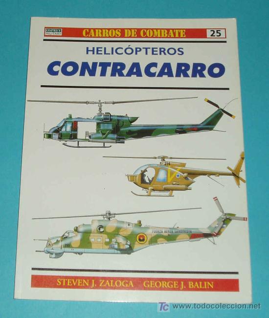 CARROS DE COMBATE Nº 25 - HELICÓPTEROS CONTRA CARRO - OSPREY MILITARY . (Militar - Libros y Literatura Militar)