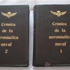 Militaria: CRONICA DE AERONAUTICA NAVAL MILITAR ESPAÑOLA 1917-1939. Lote 27569881