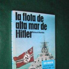 Militaria: LA FLOTA DE ALTA MAR DE HITLER, DE RICHARD HUMBLE. Lote 12315846