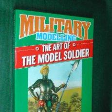 Militaria: MODELISMO: THE ART OF THE MODEL SOLDIER DE GRAHAM DIXEY. Lote 27287436