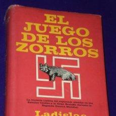 Militaria: EL JUEGO DE LOS ZORROS. LA HISTORIA INÉDITA DEL ESPIONAJE ALEMÁN EN LOS EE.UU. DURANTE LA 2ª G.M.. Lote 27159516