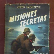 Militaria: MISIONES SECRETAS, POR OTTO SKORZENY - EDICIONES CENIT - ARGENTINA - 1954 - OFERTA!!. Lote 25800041
