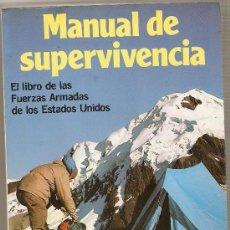 Militaria: 'MANUAL DE SUPERVIVENCIA'. LIBRO DE LAS 'FUERZAS ARMADAS DE LOS ESTADOS UNIDOS'.LEER Y VER FOTOS.. Lote 35301204
