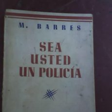 Militaria: SEA USTED UN POLICIA, POR M. BARRES - ARGENTINA - 1940. Lote 26469807