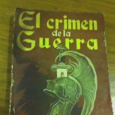 Militaria: EL CRIMEN DE LA GUERRA, POR JUAN B. ALBERDI - EDITORIAL TOR - ARGENTINA - 1947. Lote 19278133