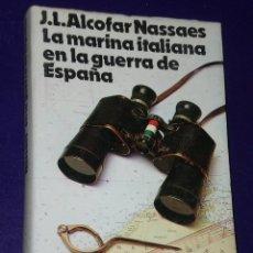 Militaria: LA MARINA ITALIANA EN LA GUERRA DE ESPAÑA. . Lote 27253761