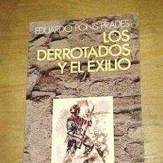 Militaria: LOS DERROTADOS Y EL EXILIO. EDUARDO PONS PRADES. LA GUERRA CIVIL, MOSAICO DE LA HISTORIA.1ª EDICION*. Lote 13818404