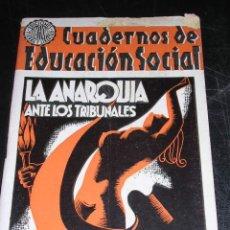 Militaria: LA ANARQUIA ANTE LOS TRIBUNALES POR PIETRO GORI, CUADERNOS DE EDUCACION SOCIAL, TIERRA Y LIBERTAD. Lote 13838410