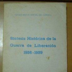 Militaria: LIBRO: SÍNTESIS HISTÓRICA DE LA GUERRA DE LIBERACIÓN 1936-1939. AÑO 1968.. Lote 27500458