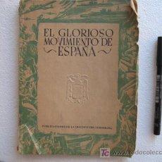 Militaria: GUERRA CIVIL, EL GLORIOSO MOVIMIENTO DE ESPAÑA.. Lote 44422935