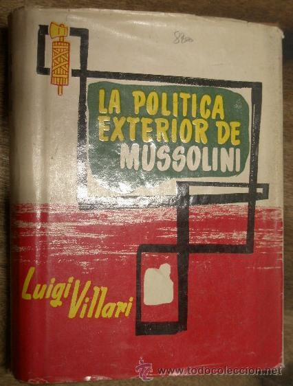 LA POLÍTICA EXTERIOR DE MUSSOLINI, 502 PÁG. 1956 (Militar - Libros y Literatura Militar)