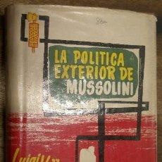 Militaria: LA POLÍTICA EXTERIOR DE MUSSOLINI, 502 PÁG. 1956. Lote 14026290