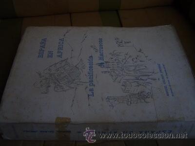 ESPAÑA EN AFRICA LA PACIFICACION DE MARRUECOS GALBAN JIMENEZ (Militar - Libros y Literatura Militar)