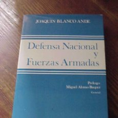 Militaria: DEFENSA NACIONAL Y FUERZAS ARMADAS. JOAQUIN BLANCO ANDE. PROLOGO: MIGUEL ALONSO BAQUER. Lote 14404883
